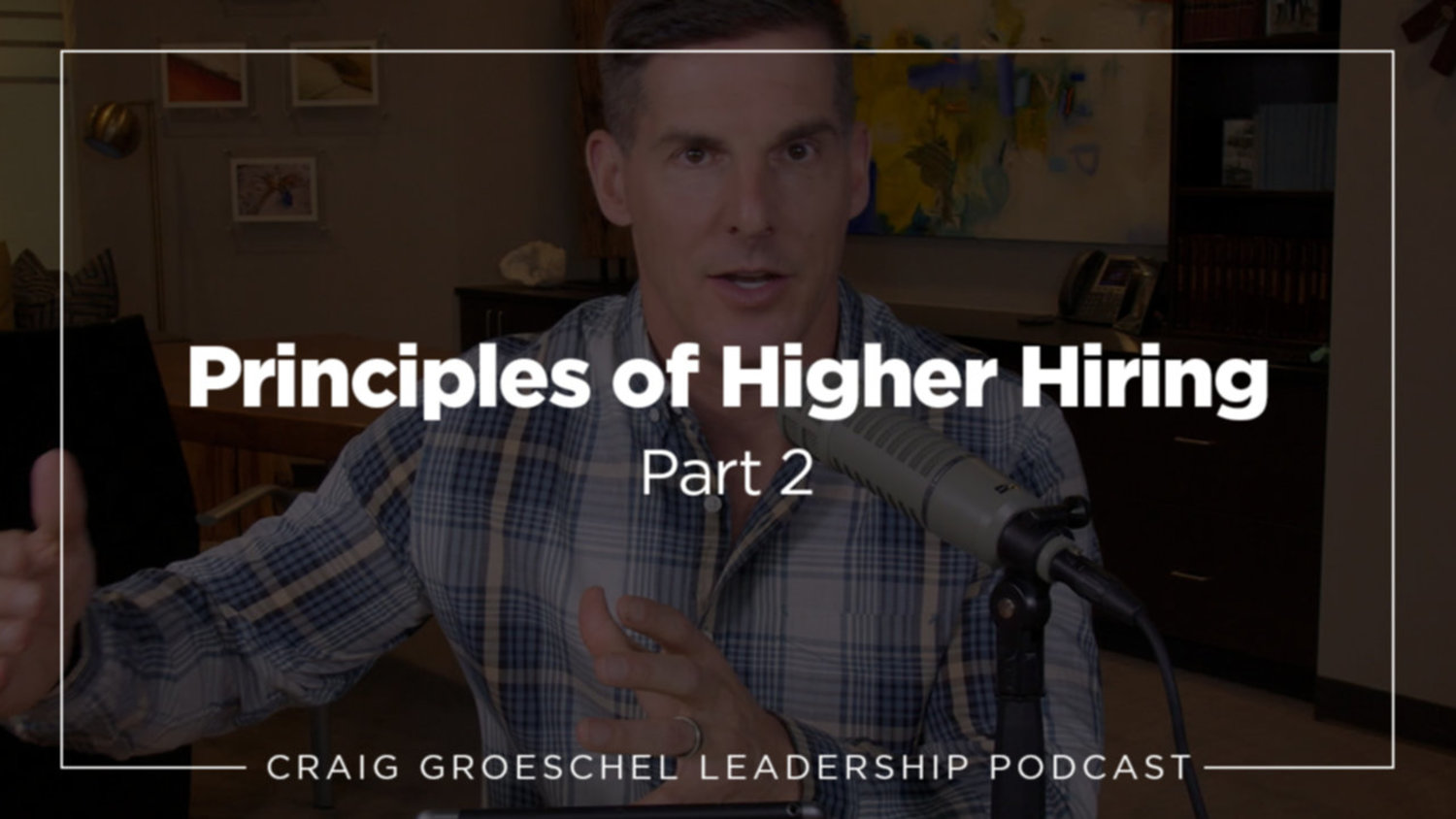 Principles of Higher Hiring, Part 2