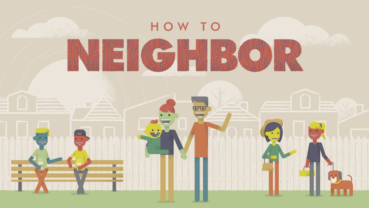 How to Neighbor - Video Study